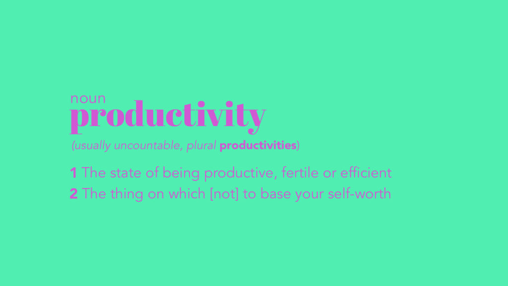 Productivity = self-worth?