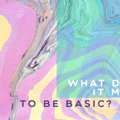 A defence of the term 'basic'