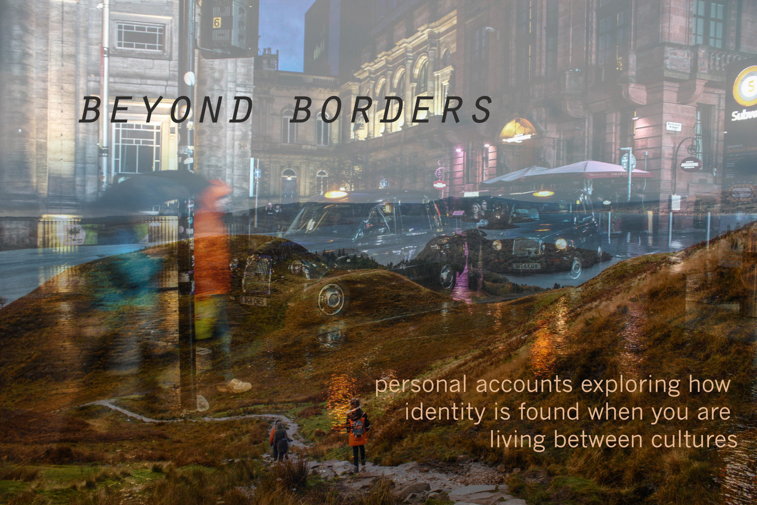 Beyond Borders #6: personal accounts exploring how identity is found when you are living between cultures