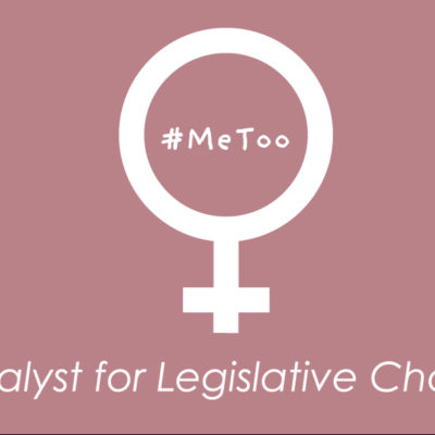 #MeToo – A Catalyst for Legislative Change?
